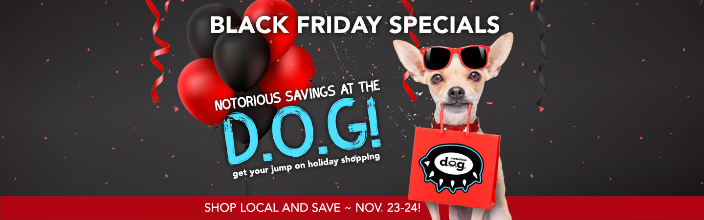 notorious d.o.g. black friday specials